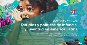 Estudios y políticas de infancia y juventud en América Latina